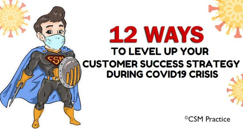 12 customer success strategy during covid19