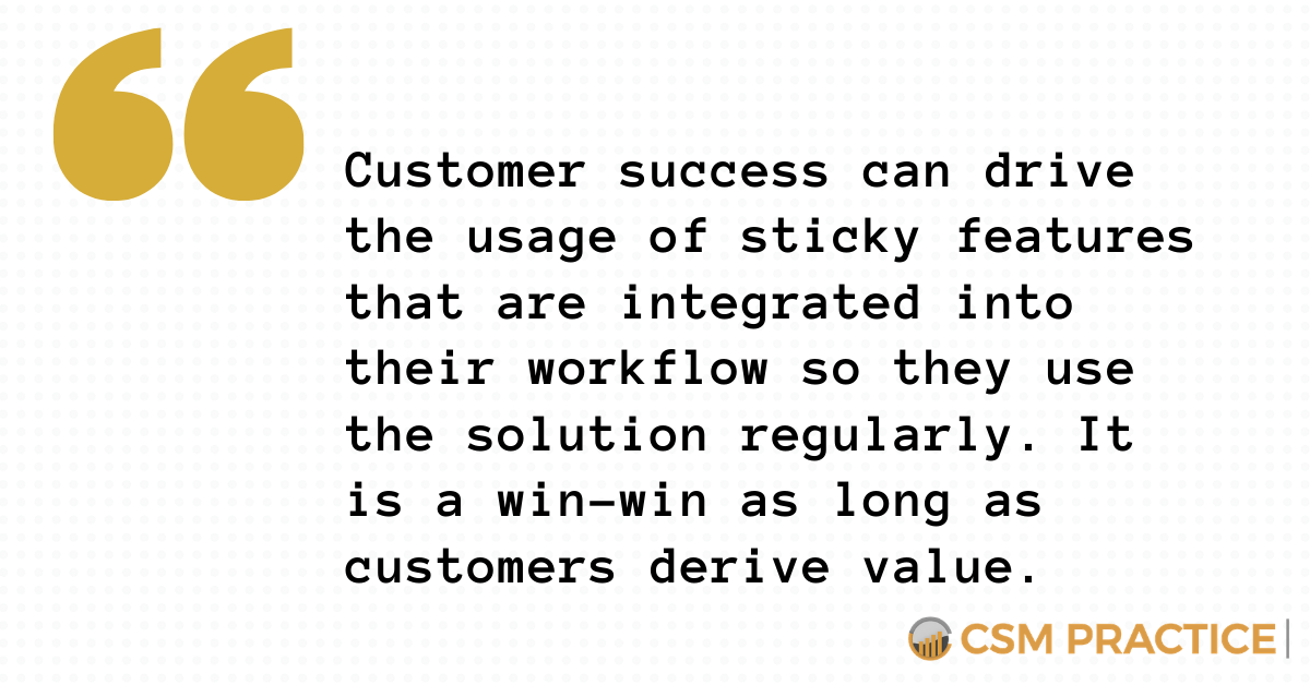 customer success can drive usage of sticky features
